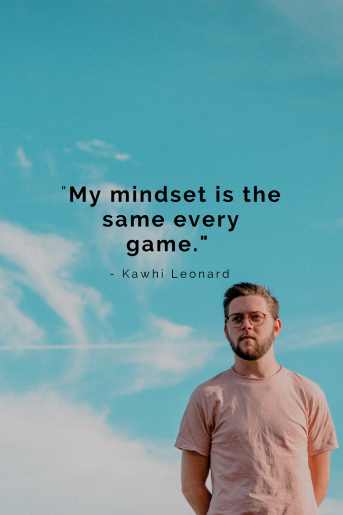 Kawhi Leonard Growth Mindset quotes