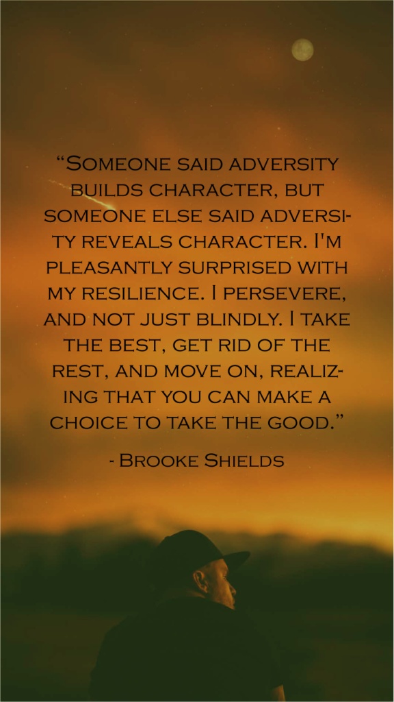 Brooke Shields resilience quotes