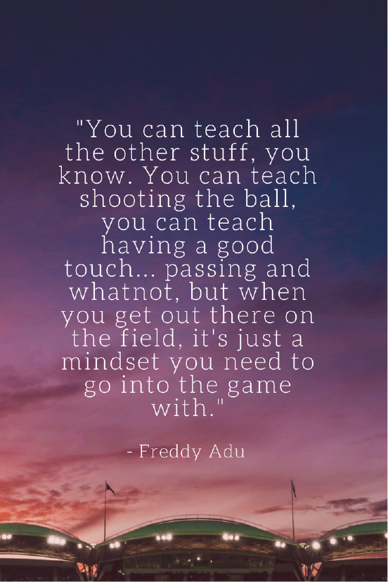 Freddy Adu Growth Mindset quotes