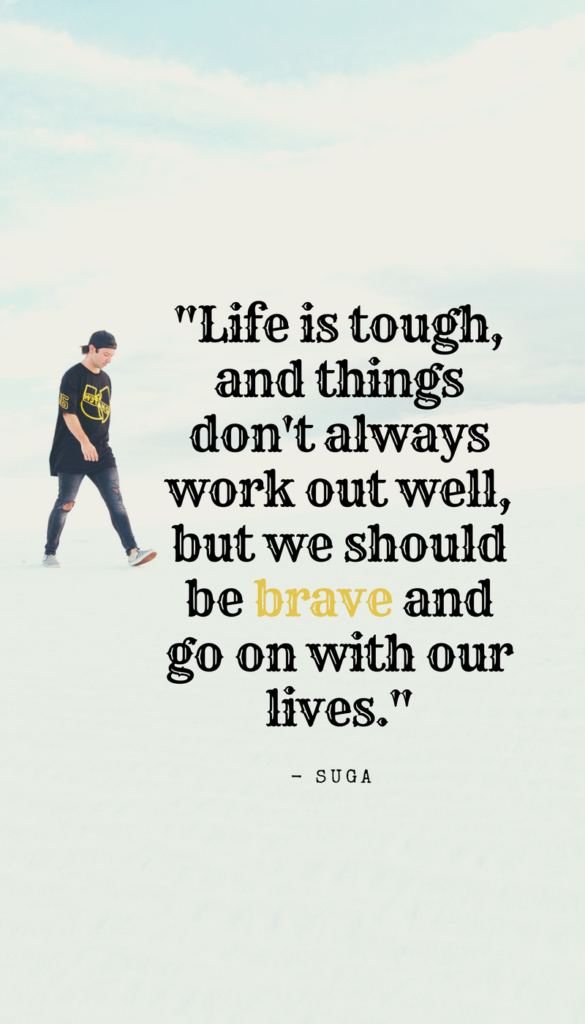 Suga positive life quotes