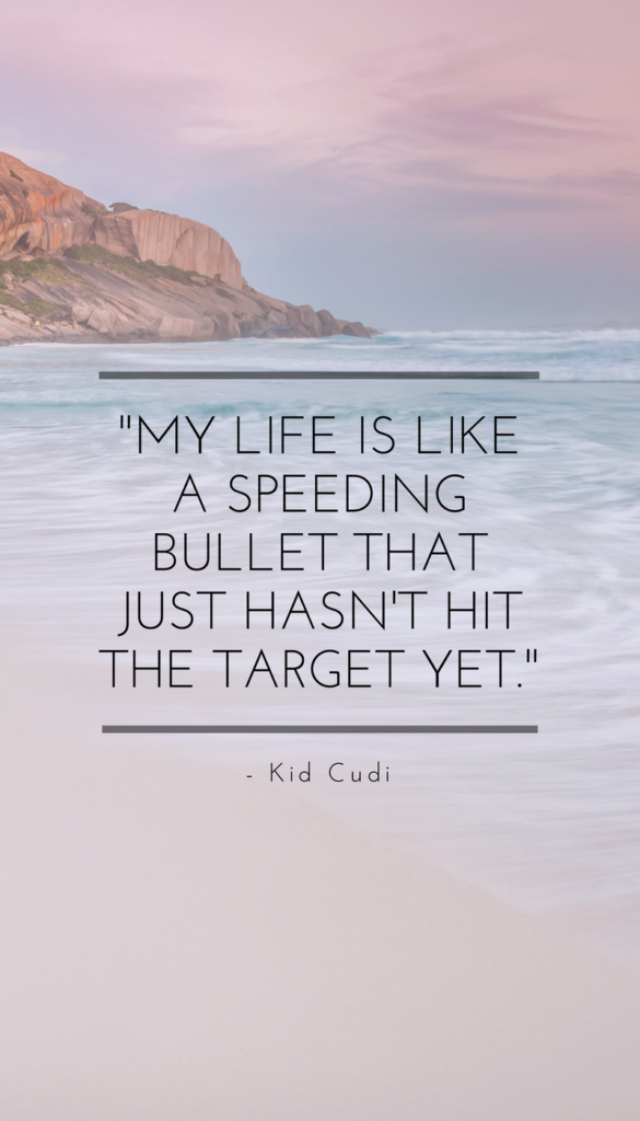 Kid Cudi positive life quotes