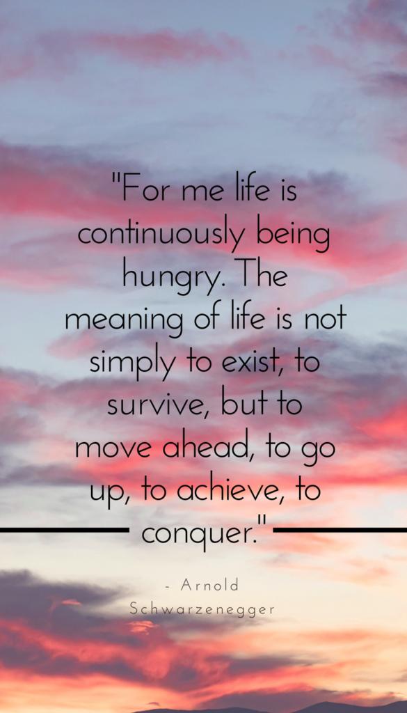 Arnold Schwarzenegger positive life quotes