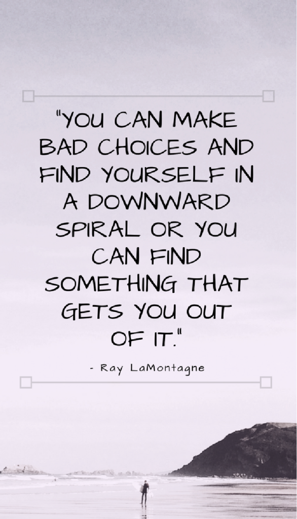 Ray LaMontagne positive life quotes