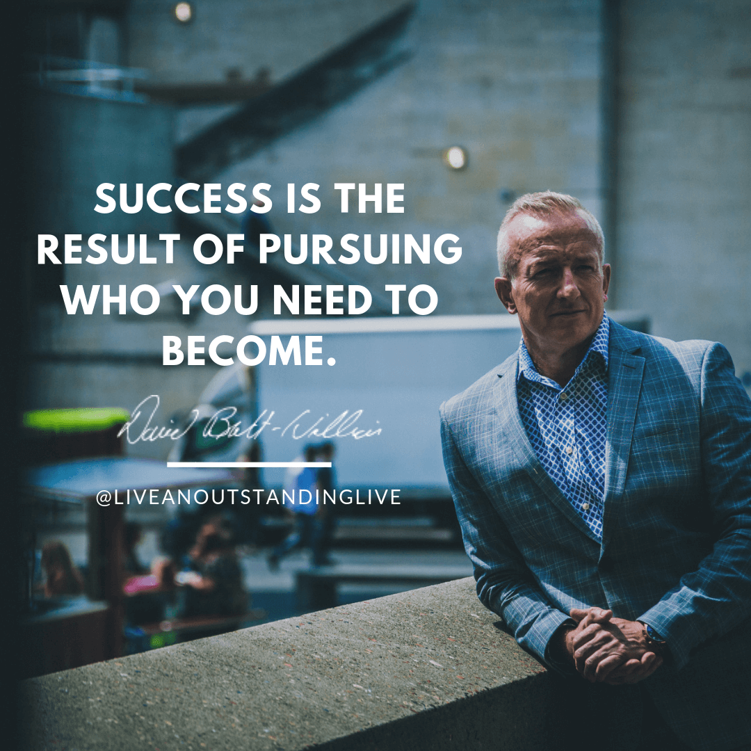 Success is the result of pursuing who you need to become.