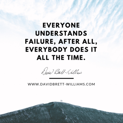 Everyone understands failure, after all, everybody does it all the time.